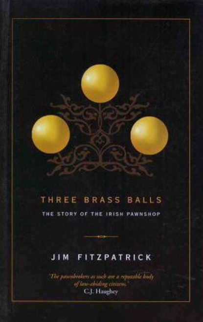 Fitzpatrick, Jim / Three Brass Balls (Large Paperback)