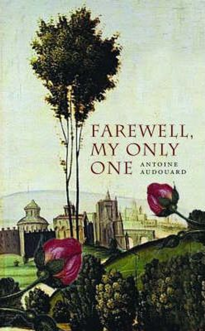 Audouard, Antoine / Farewell My Only One (Large Paperback)