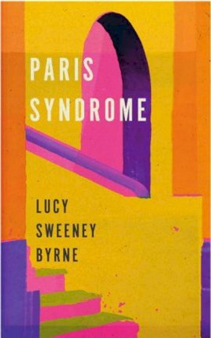 Byrne, Lucy Sweeney / Paris Syndrome (Large Paperback)