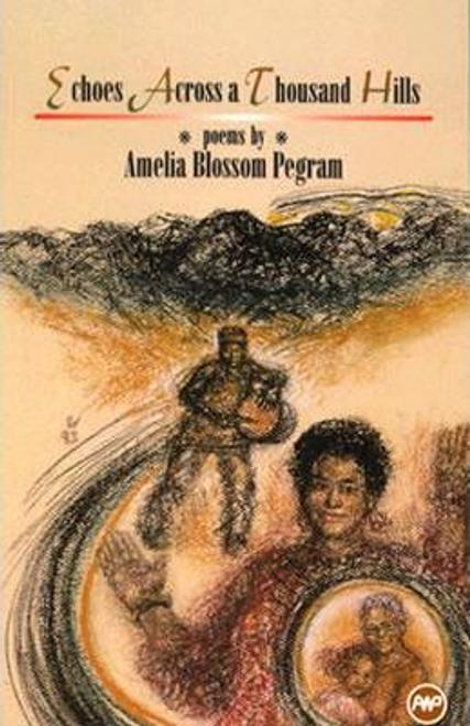 Pegram, Amelia Blossom / Echoes Across A Thousand Hills (Large Paperback)