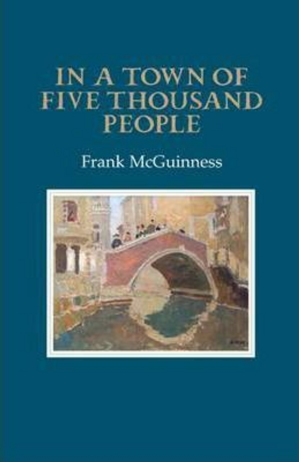 McGuinness, Frank / In a Town of Five Thousand People (Large Paperback)