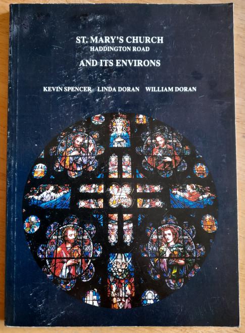 Spencer, Kevin, Doran, Linda & Doran, William - St Mary's Church, Haddngton Road & Its Environs - PB - 1989 - Ballsbridge, Dublin