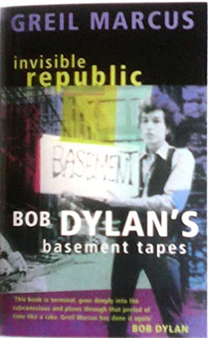 Marcus, Greil / Invisible Republic - Bob Dylan's Basement Tapes