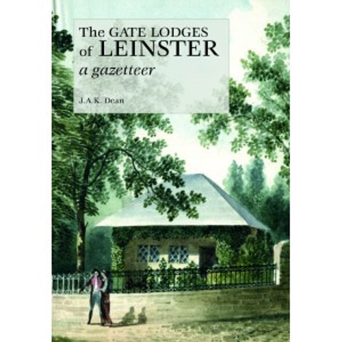Dean, J.A.K - The Gate Lodges of Leinster - PB - Wordwell