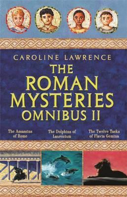 Lawrence, Caroline / The Roman Mystery Omnibus II