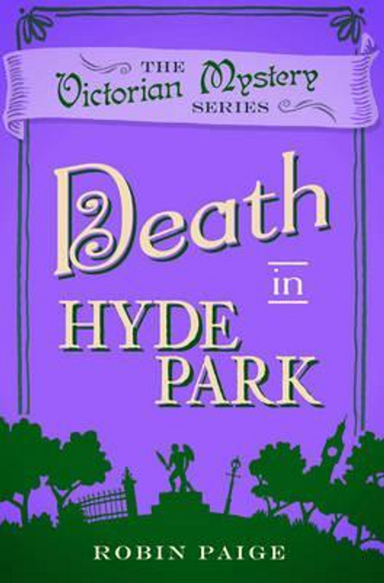 Paige, Robin / Death At Hyde Park : A Victorian Mystery Book 10