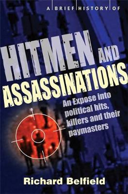 Belfield, Richard / A Brief History of Hitmen and Assassinations