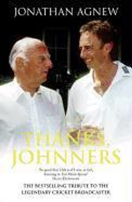 Agnew, Jonathan / Thanks, Johnners