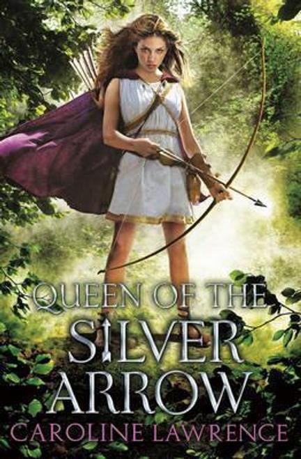 Lawrence, Caroline / Queen of the Silver Arrow