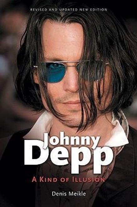 Meikle, Denis / Johnny Depp : A Kind of Illusion
