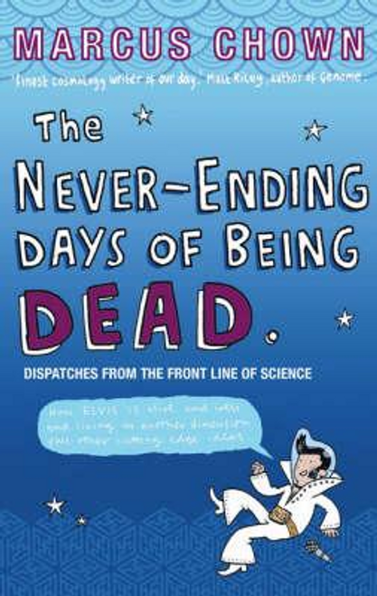 Chown, Marcus / The Never-Ending Days of Being Dead