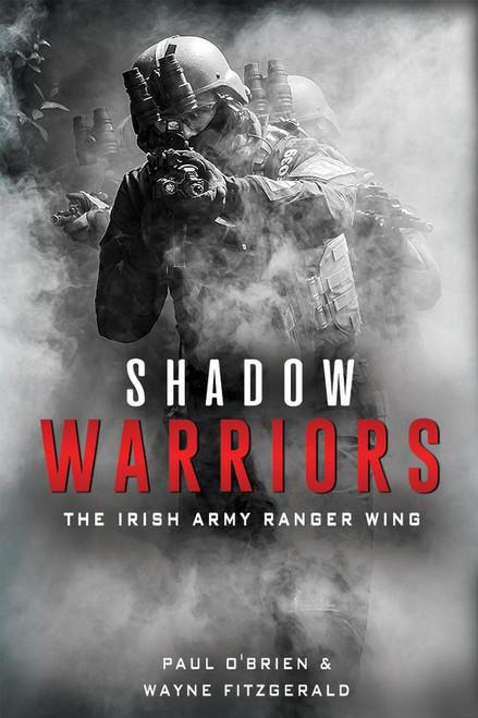 O'Brien, Paul & Fitzgerald, Wayne - Shadow Warriors : The Irish Army Ranger Wing - PB - BRAND NEW