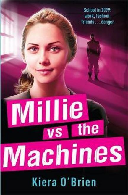OBrien, Kiera / Millie vs the Machines : Book 1