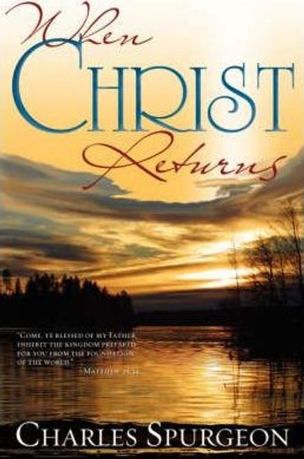 Spurgeon, Charles / When Christ Returns