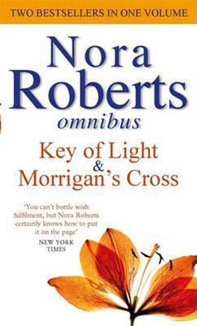 Roberts, Nora / Key Of Lighta and Morrigan's Cross