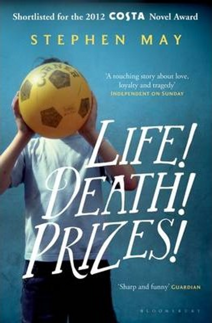 May, Stephen / Life! Death! Prizes!
