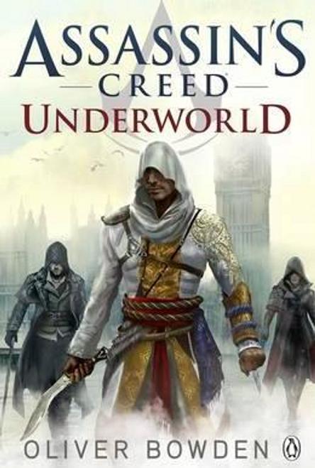 Bowden, Oliver / Assassin's Creed: Underworld: Book 8