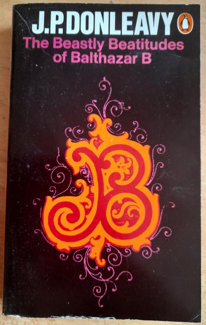Donleavy, J.P - The Beastly Beatitudes of Balthazar B - Vintage Penguin PB - 1979 (  Originally 1968)