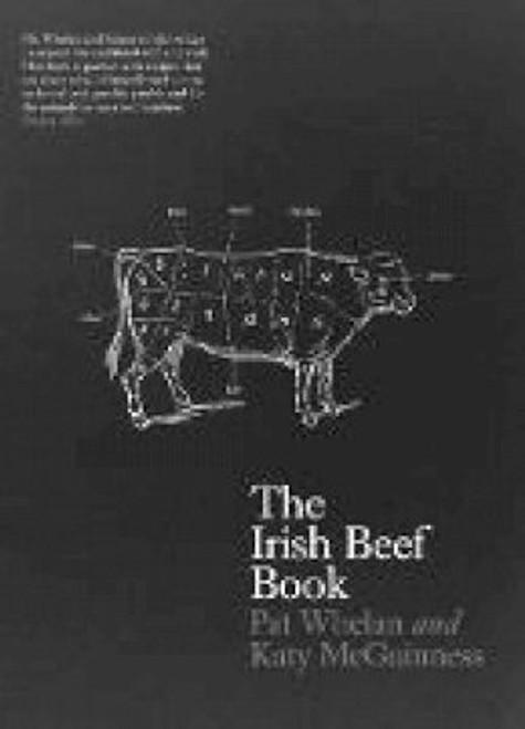 Whelan, Pat & McGuinness, Katy - The Irish Beef Book - HB - 2013