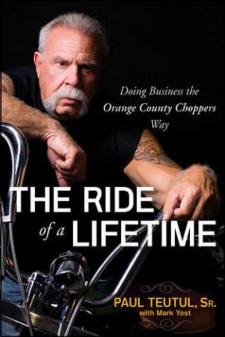 Teutul, Paul / The Ride of a Lifetime (Large Paperback)