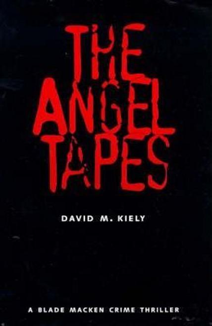 Kiely, David M. / The Angel Tapes (Large Paperback)