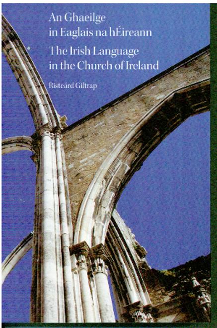Giltrap, Ristéard - An Ghaeilge in Eaglais na hÉireann - PB - DUAL LANGUAGE Edition - Gaeilge & Béarla