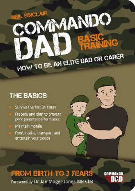 Sinclair, Neil / Commando Dad : Basic Training: How to be an Elite Dad or Carer (Large Paperback)