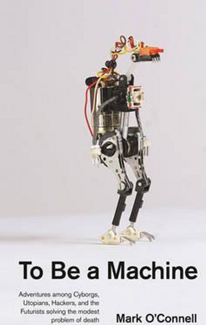 OConnell, Mark / To Be a Machine (Large Paperback)