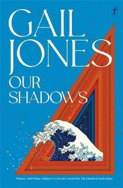 Jones, Gail / Our Shadows (Large Paperback)