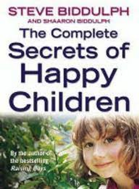 Biddulph, Steve / The Complete Secrets of Happy Children (Large Paperback)