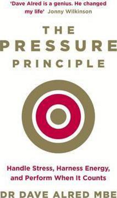 Alred MBE, Dave / The Pressure Principle (Large Paperback)