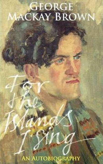 Brown, George Mackay / For the Islands I Sing (Large Paperback)