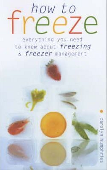Humphries, Carolyn / How to Freeze (Large Paperback)
