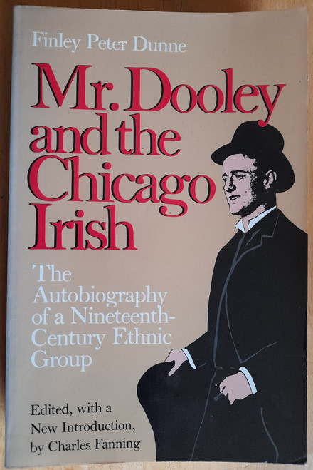 Dunne, Finley Peter - Mr Dooley and the Chicago Irish - PB - 1976