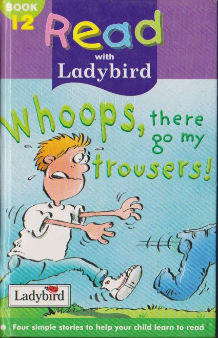 Ladybird / Read with Ladybird: Whoops, There go my Trousers
