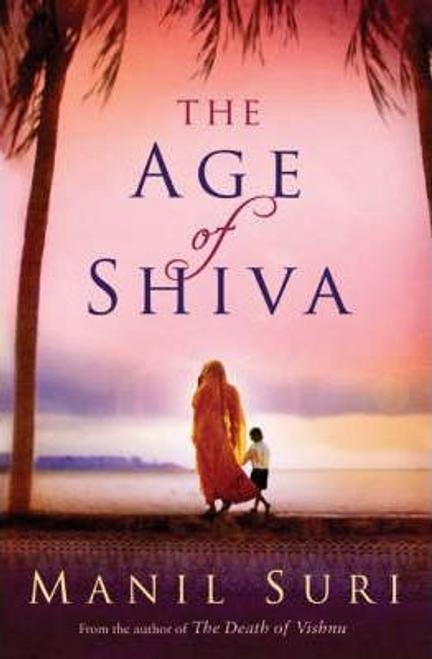 Suri, Manil / The Age of Shiva (Large Paperback)