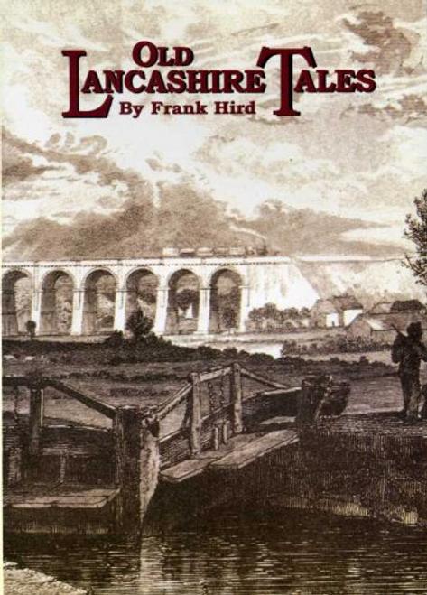 Hird, Frank / Old Lancashire Tales (Large Paperback)