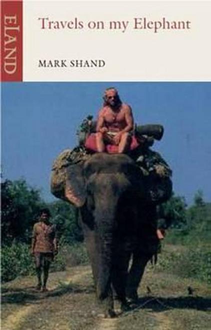 Shand, Mark / Travels on my Elephant (Large Paperback)