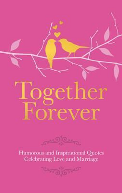 Together Forever : Humorous Quotes Celebrating Love and Marriage (Hardback)