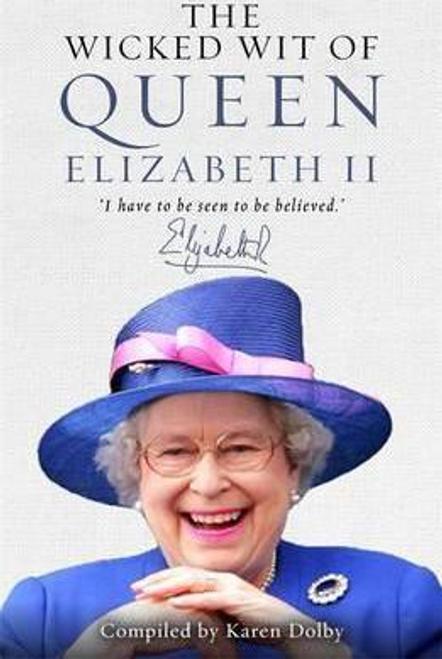 Dolby, Karen / The Wicked Wit of Queen Elizabeth II (Hardback)