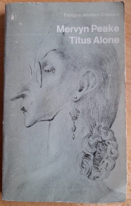 Peake, Mervyn - Titus Alone - Vintage Penguin Modern Classics - 1972 ( Originally 1959 )  ( Gormenghast - Book 3 )