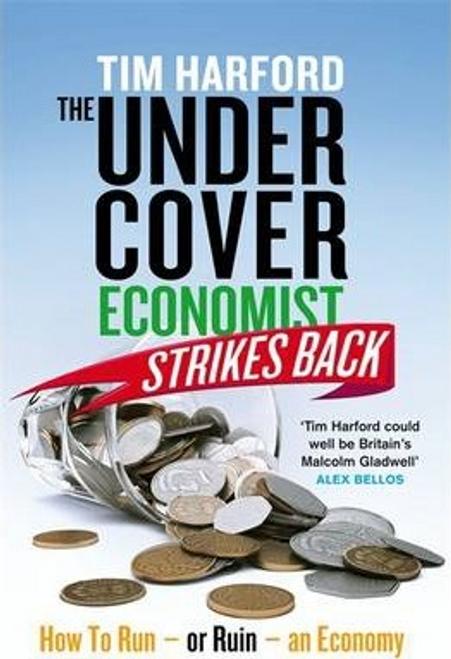 Harford, Tim / The Undercover Economist Strikes Back (Hardback)