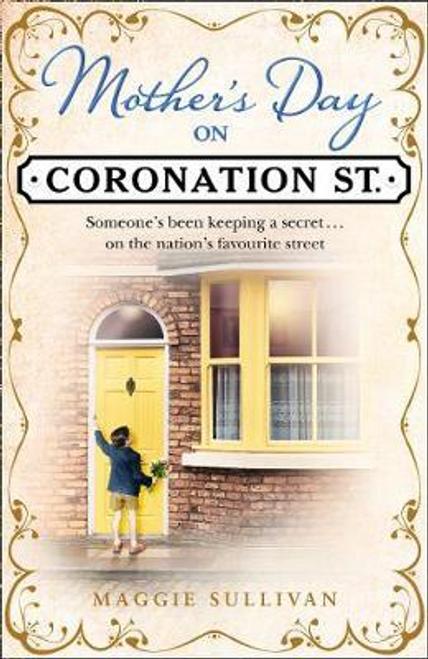 Sullivan, Maggie / Mother's Day on Coronation Street (Hardback)
