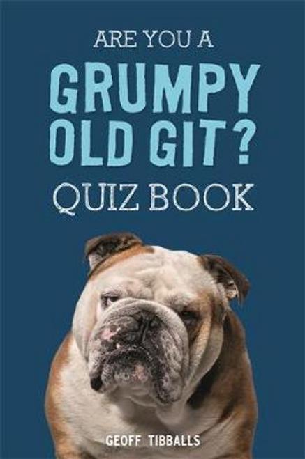 Tibballs, Geoff / Are You a Grumpy Old Git? Quiz Book