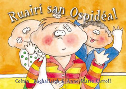 Ó Raghallaigh, Colmán & Carroll, Anne Marie - Ruairí san Ospidéal  - Large Format PB - As Gaeilge - BRAND NEW