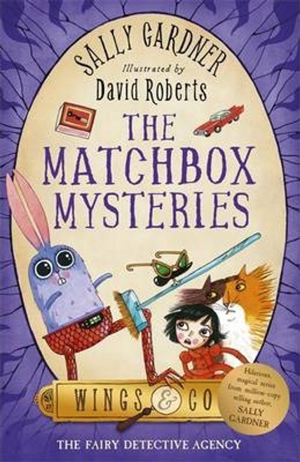 Gardner, Sally / The Fairy Detective Agency: The Matchbox Mysteries