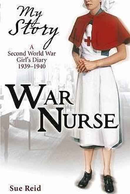Reid, Sue / My Story: War Nurse