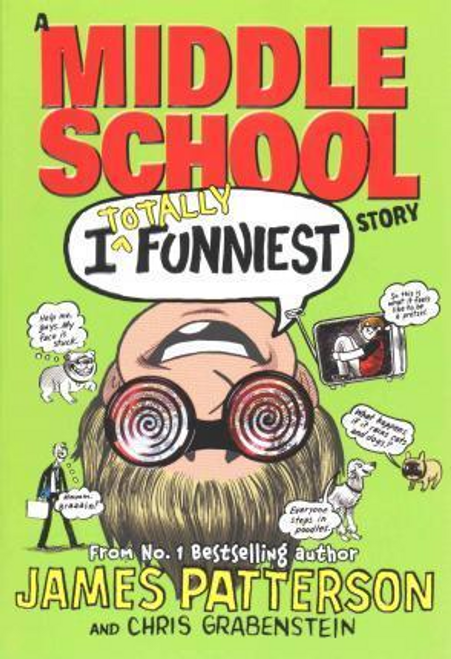 Patterson, James / I Totally Funniest: A Middle School Story : (I Funny 3)