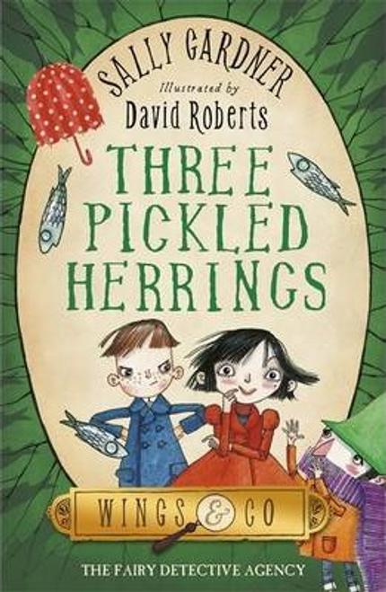 Gardner, Sally / The Fairy Detective Agency: Three Pickled Herrings