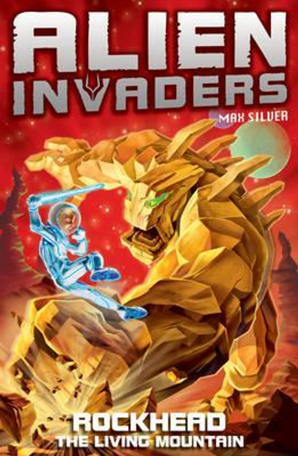 Silver, Max / Alien Invaders 1: Rockhead: The Living Mountain
